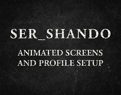 Ser_Shando's Animated Screens and Profile Setup