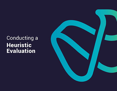 CONDUCTING A HEURISTIC EVALUATION