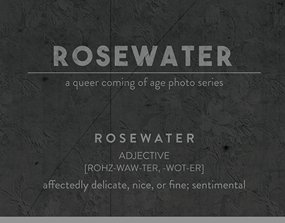 ROSEWATER, a queer coming of age photo series