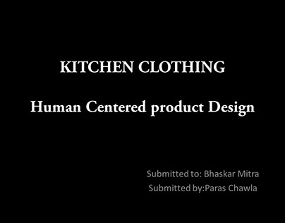 Kitchen Clothing. HUMAN CENTERED PRODUCT DESIGN