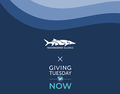 Waterkeeper Alliance x Giving Tuesday