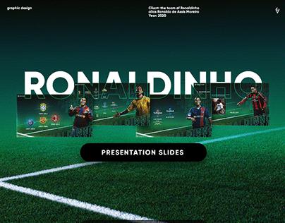 Presentation Slides for RONALDINHO