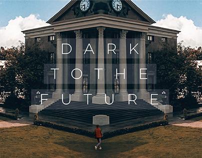 Dark to the future | Video