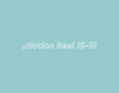 motion reel 15-18