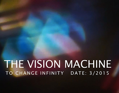 The Vision Machine l To Change Infinity