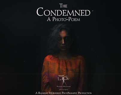The Condemned - A Photo Poem