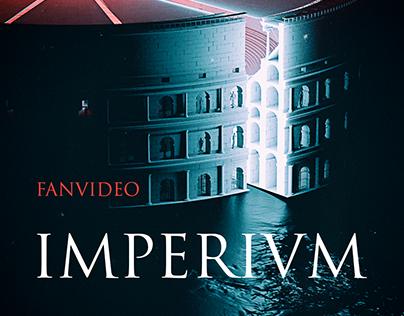 IMPERIVM (fan video)