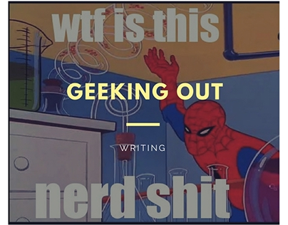 Geeking Out: Nerdy Stories