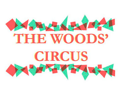 The Woods' Circus