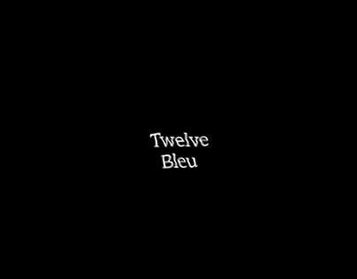 Twelve Bleu