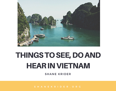 Things to See, Do and Hear in Vietnam - Shane Krider