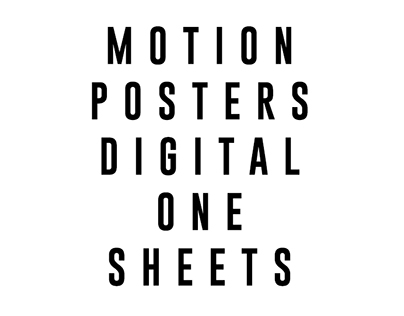 Motion Poster / Digital One Sheets