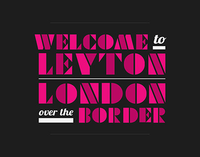 Welcome to Leyton, London over the Border