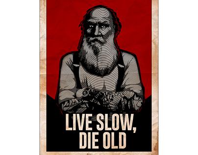 LIVE SLOW, DIE OLD