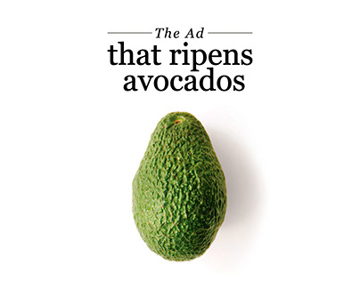 The ad that ripens avocados