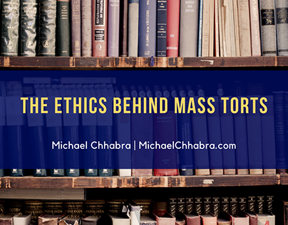 The Ethics Behind Mass Torts