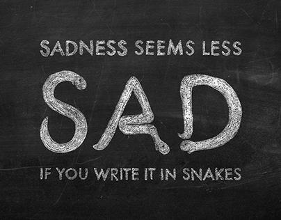 Sad Snakes