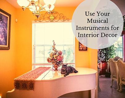 How to Use Your Musical Instruments for Interior Decor?