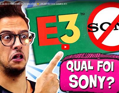 SONY FORA DA E3 E PROCESSO DE 12 MILHÕES!😮 - PLANTÃO