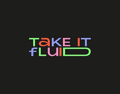 TAKE IT FLUID // BRANDING