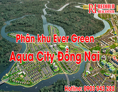 Phan khu Ever Green - Aqua City Novaland
