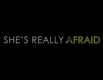 What She's Really Afraid Of