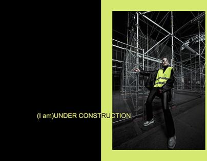 (I am)UNDER CONSTRUCTION