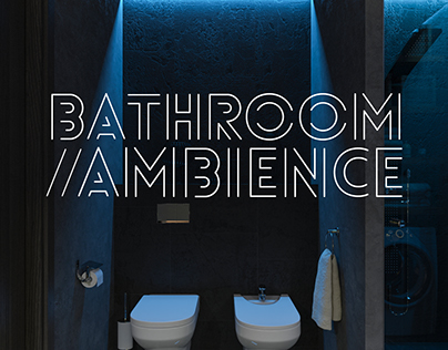 BATHROOM//AMBIENCE