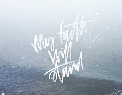 My faith Will Stand - Process