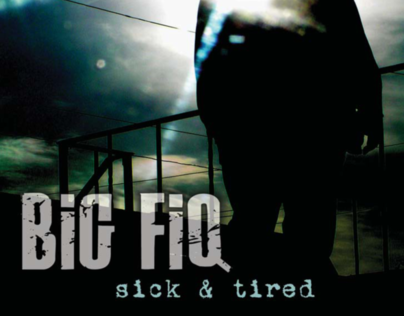 Big Fiq | Sick & Tired