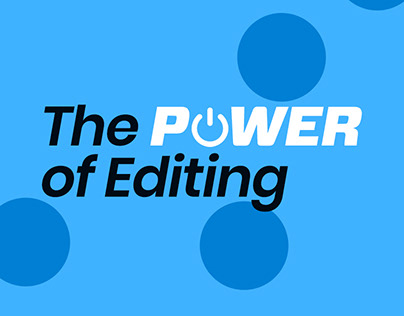 The Power of Editing