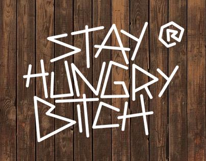 Stay Hungry Bitch®