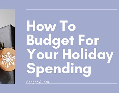 How To Budget Your Holiday Spending - Saagar Gupta