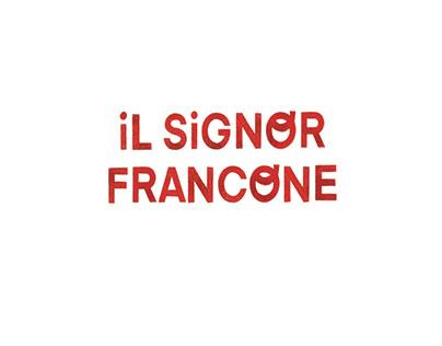 ''Il signor Francone'' studies