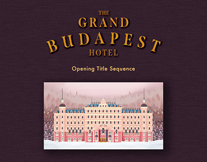 Opening Title Sequence : The Grand Budapest Hotel