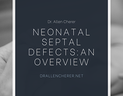 Neonatal Septal Defects: An Overview