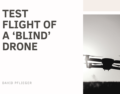 "David Pflieger | Test Flight of a ""Blind"" Drone"