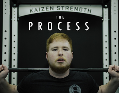 'The Process' Docu Series - Kaizen Strength