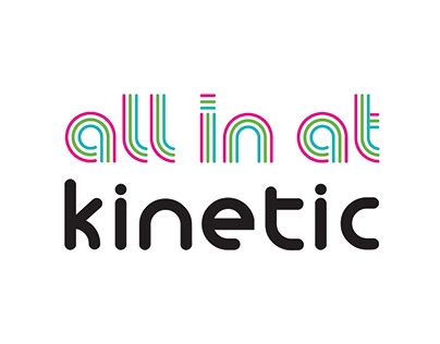 All in at Kinetic