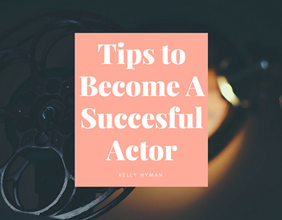 Tips to Become a Successful Actor