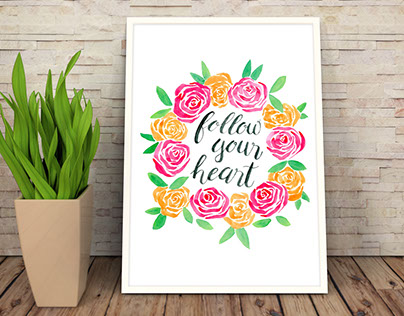 Follow Your Heart - Modern Calligraphy Flower Painting