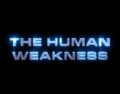 The Human Weakness