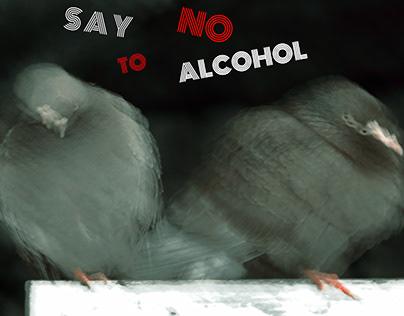 SAY NO TO ALCOHOL :-)