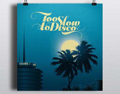 Too Slow To Disco | Vol. 1