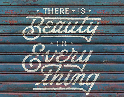 LETTERING / There is Beauty in Everything