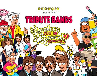 Tribute Bands // Pitchfork