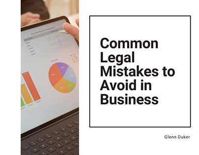 Common Legal Mistakes to Avoid in Business