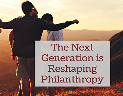 The Next Generation is Reshaping Philanthropy