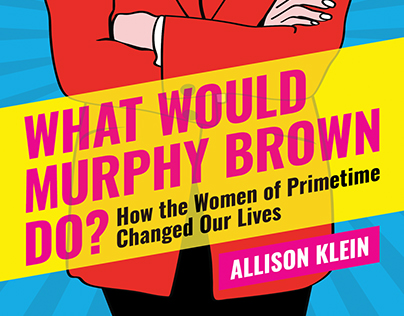 What Would Murphy Brown Do?