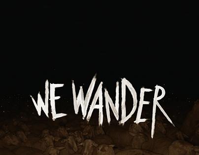 We Wander